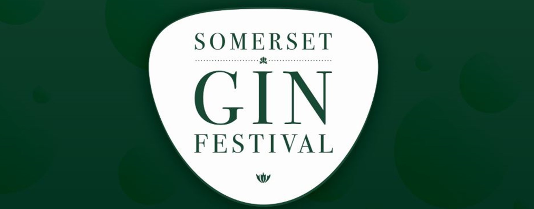 Weekend Ticket: Somerset Gin Festival 2018