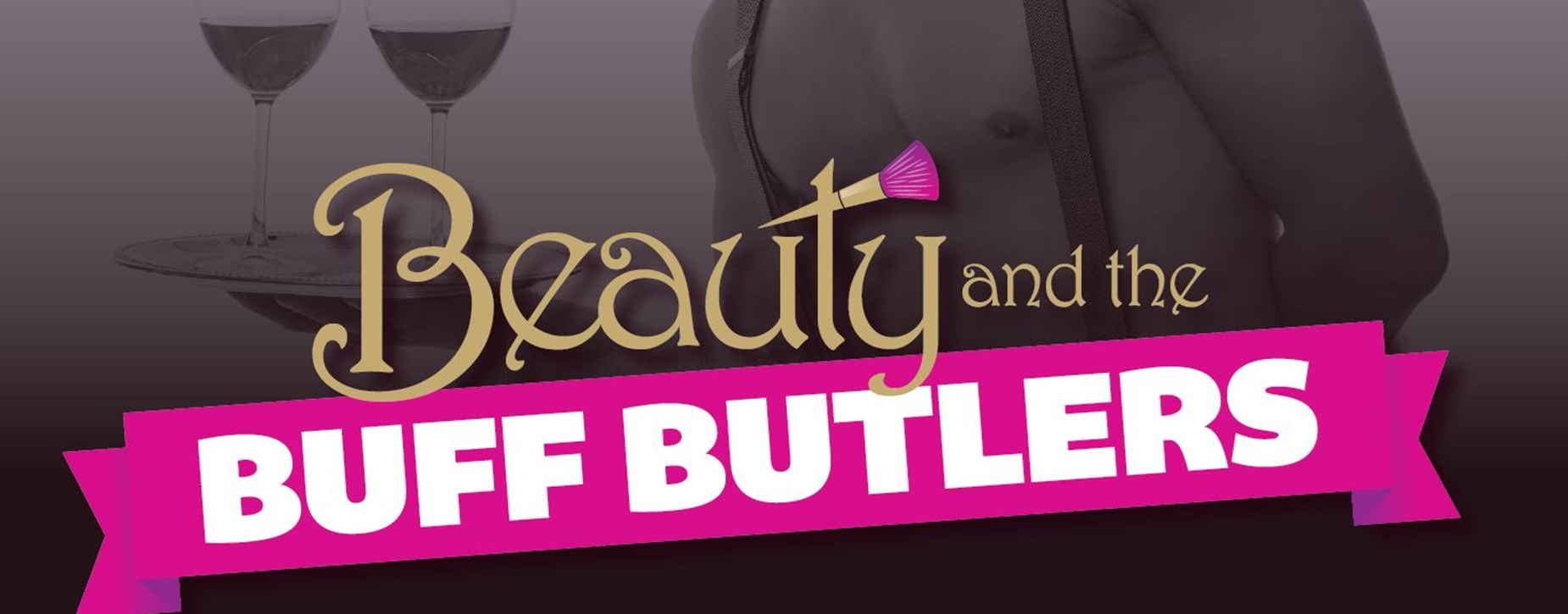 Beauty & The Buff Butlers