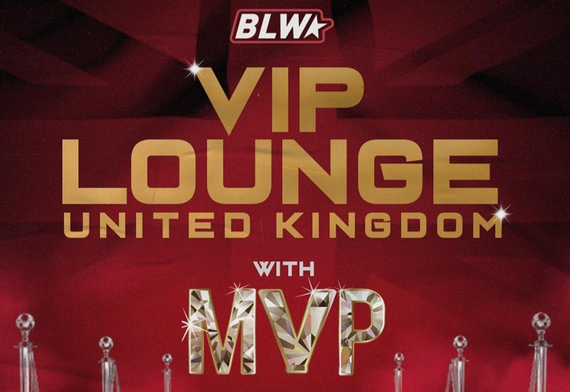 BLW: VIP Lounge with MVP